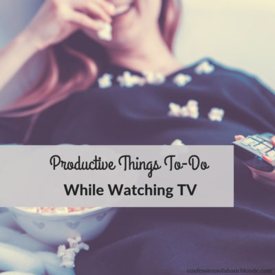 Productive Things To Do While Watching TV